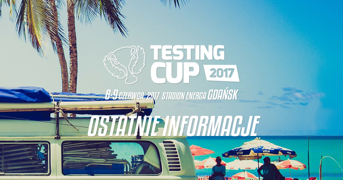TestingCup 2017 - ostatnie informacje o imprezie