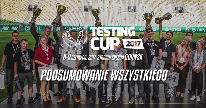 TestingCup 2017. Podsumowanie wszystkiego