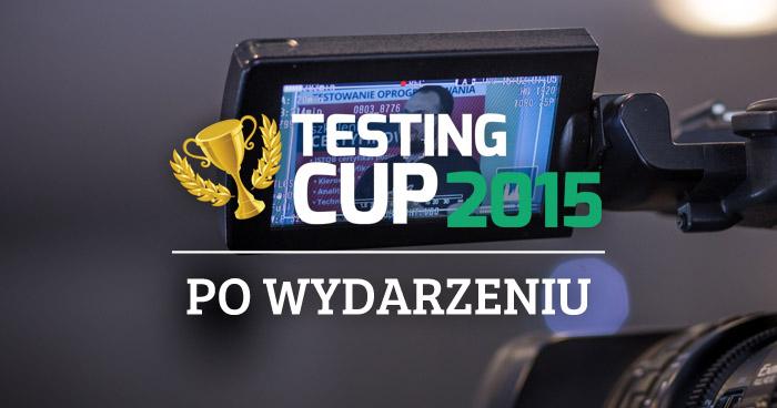 TestingCup 2015 - po wydarzeniu