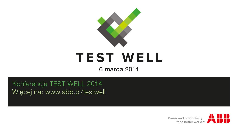 Żeby testować oprogramowanie (jeszcze) lepiej - Test Well 2014