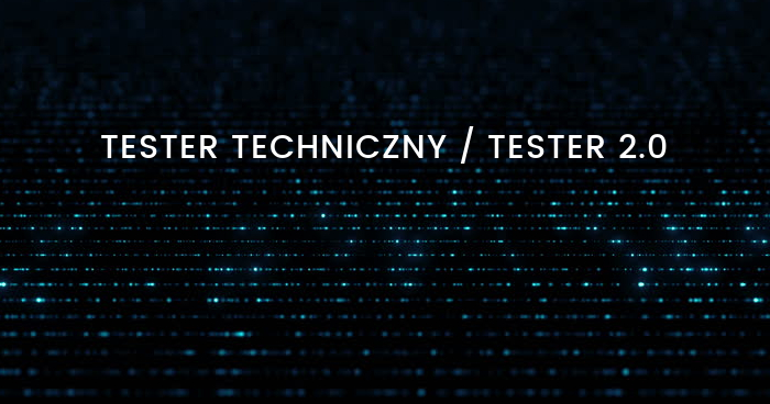 Tester techniczny / Tester 2.0
