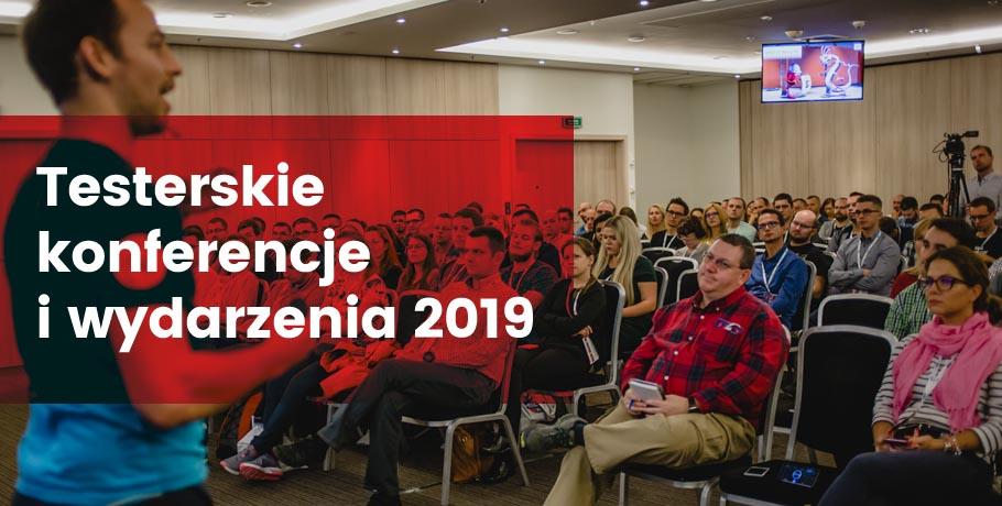 Testerskie konferencje i wydarzenia 2019