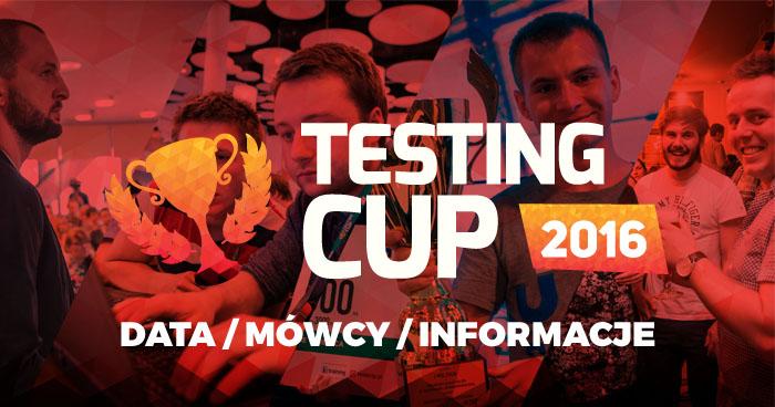 TestingCup 2016 - data, mówcy, informacje