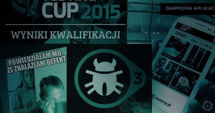 TestingCup 2015 - się dzieje [aktualizacja]