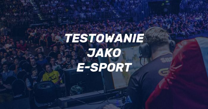 Testowanie jako e-sport
