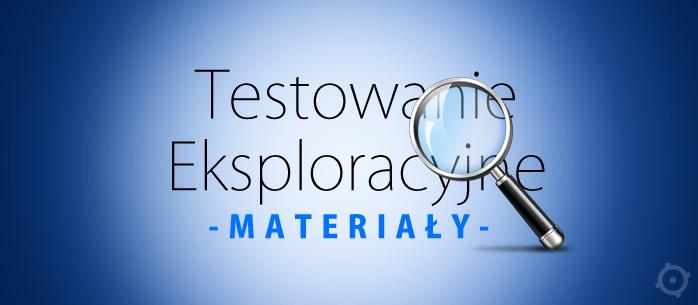 Testy eksploracyjne - materiały [aktualizacja]
