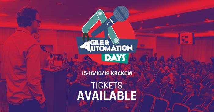 Agile & Automation Days 2018. Agenda i bilety już dostępne.