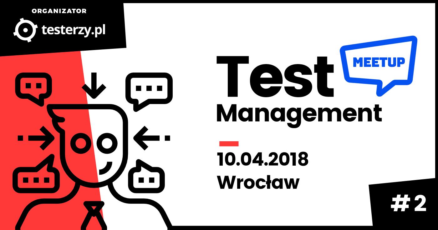 Test Management Meetup Wrocław #2