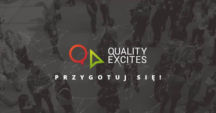 W przygotowaniu do Quality Excites 2016 [aktualizacja]