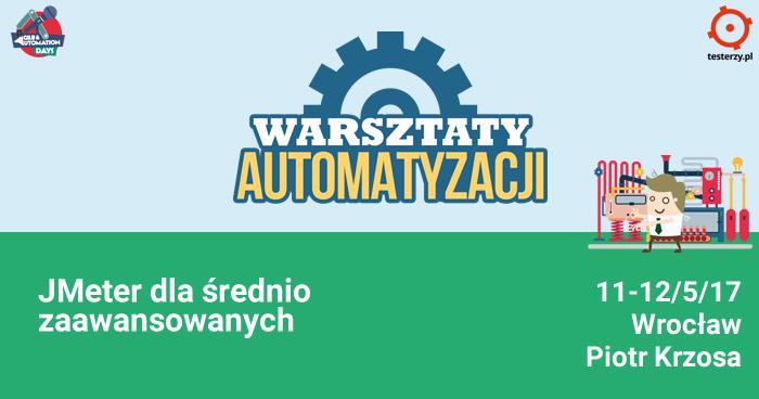 """Warsztaty Automatyzacji: """"JMeter dla średnio zaawansowanych"""""""
