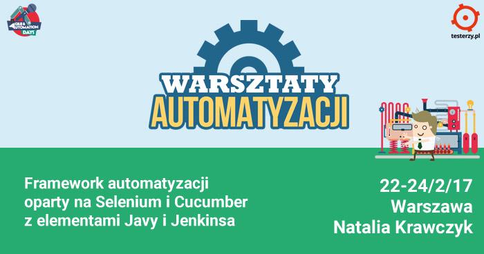 """Warsztaty Automatyzacji: """"Framework automatyzacji oparty na Selenium i Cucumber z elementami Javy i Jenkinsa"""""""