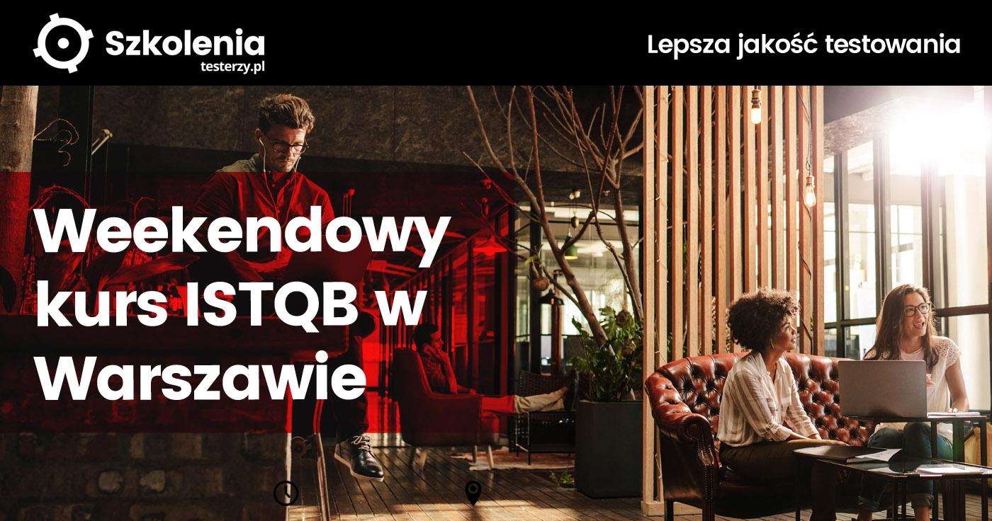 Weekendowy kurs ISTQB w Warszawie