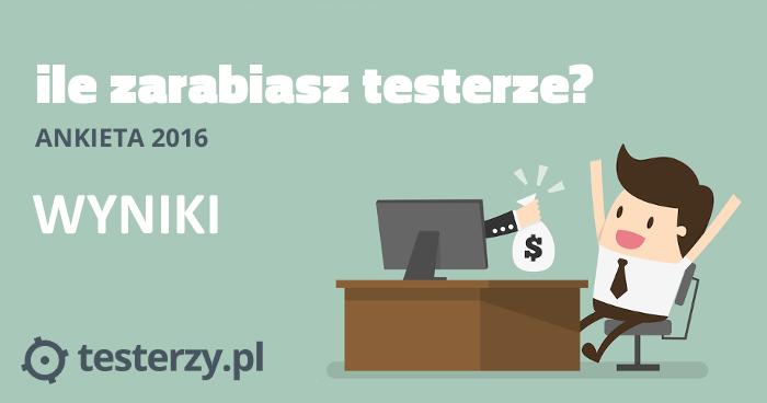 Analiza zarobków testerów - 2016. Część I.