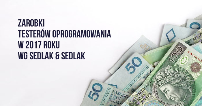 Zarobki testerów oprogramowania w 2017 roku wg Sedlak & Sedlak