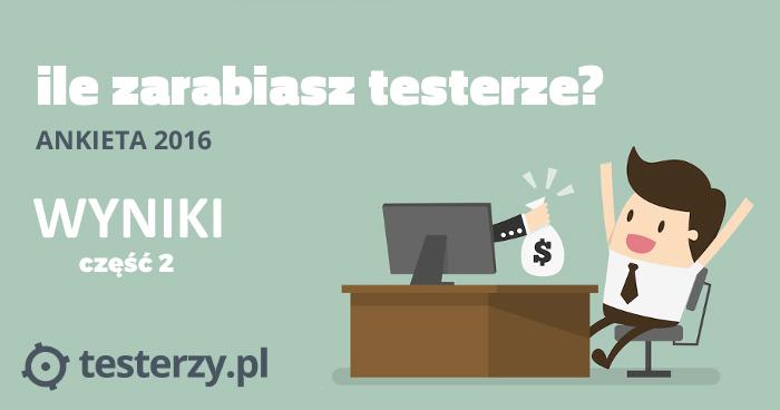 Analiza zarobków testerów - 2016. Część II.