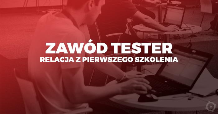 Zawód Tester - relacja z pierwszego kursu