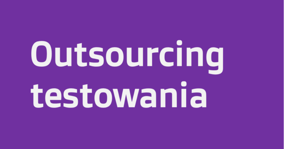Modele dostarczania testowania - Outsourcing testowania