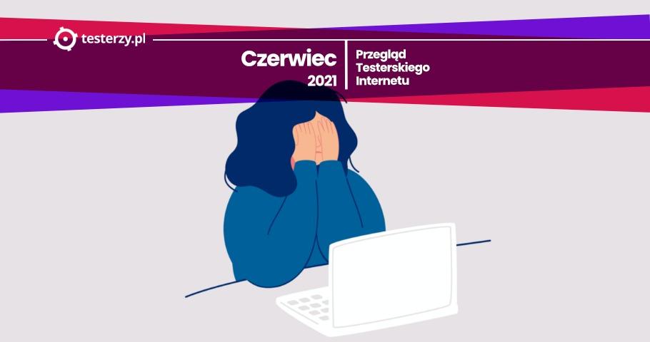 Przegląd testerskiego Internetu 2021.06.09