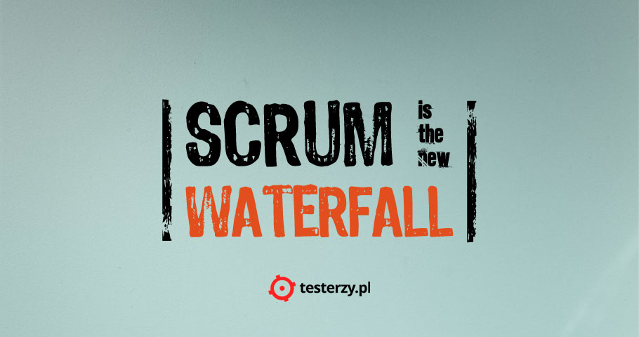 Scrum is the new waterfall