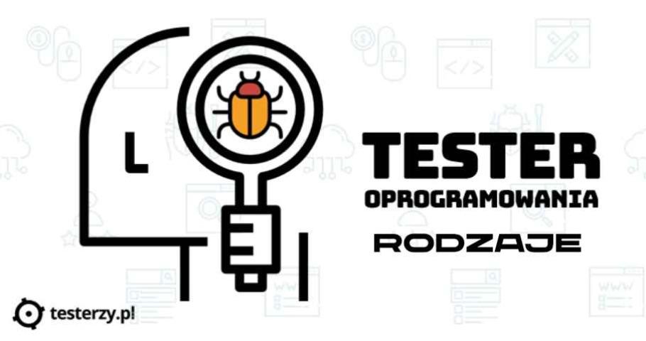 Rodzaje testerów oprogramowania