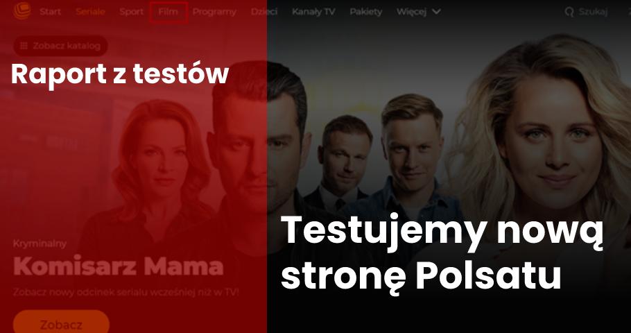 Testujemy nową stronę Polsatu