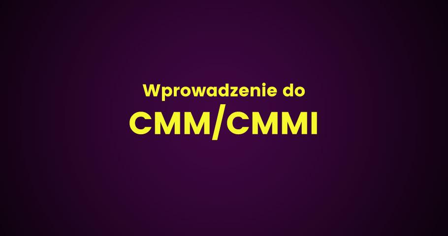 Wprowadzenie do CMM/CMMI