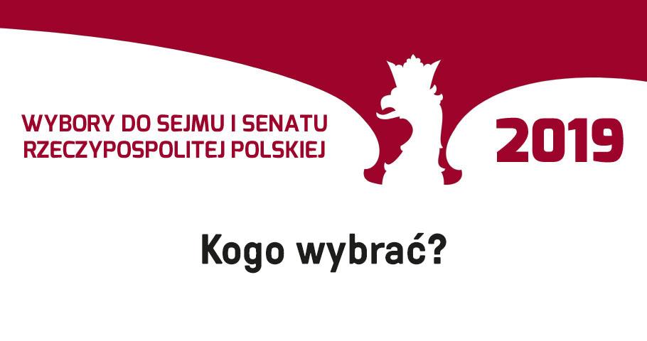 Wybory 2019. Kogo wybrać?